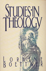 Studies in Theology   -              By: Loraine Boettner