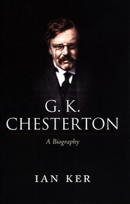 G.K. Chesterton: A Biography  -     By: Ian Ker