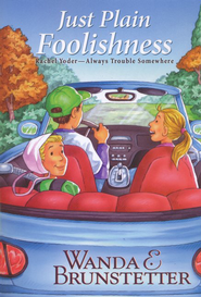 Just Plain Foolishness, Rachel Yoder Series #6  -     By: Wanda E. Brunstetter