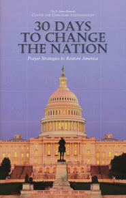 30 Days to Change the Nation: Prayer Strategies to Restore America  -              By: D. James Kennedy