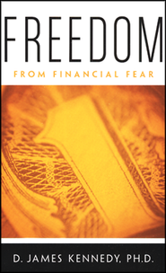 Freedom from Financial Fear   -     By: D. James Kennedy