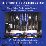 His Truth Is Marching On!  -     By: Coral Ridge Presbyterian Church
