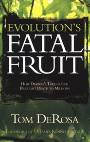 Evolution's Fatal Fruit  -     By: Tom DeRosa