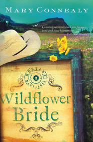 Wildflower Bride, Montana Marriages Series #3  - Slightly Imperfect  -