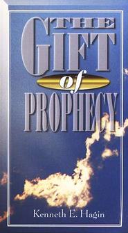 The Gift Of Prophecy  -     By: Kenneth E. Hagin