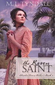 The Raven Saint, Charles Towne Belles Series #3   -     By: MaryLu Tyndall