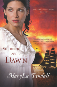 Surrender the Dawn, Surrender to Destiny Series #3   -     By: MaryLu Tyndall