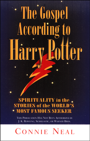 The Gospel According to Harry Potter: Spirituality in   the Stories of the World's Favorite Seeker  -              By: Connie Neal