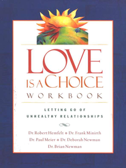 Love is a Choice Workbook  -     By: Frank Minirth M.D., Dr. Paul Meier, Dr. Robert Hemfelt, Dr. Deborah Newman