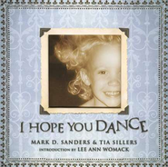 I Hope You Dance  -     By: Mark D. Sanders, Tia Sillers