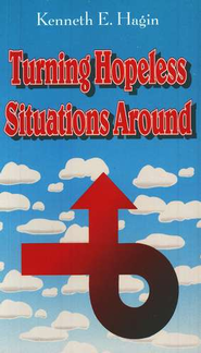 Turning Hopeless Situations Around   -     By: Kenneth E. Hagin