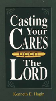 Casting Your Cares Upon The Lord  -              By: Kenneth E. Hagin