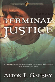 Terminal Justice, Barrington Relief Chronicles #1   -     By: Alton Gansky