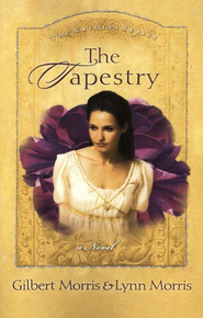 The Tapestry - eBook  -     By: Gilbert Morris, Lynn Morris