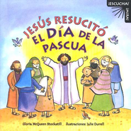 Jes&#250s Resucit&#243 El D&#237a de la Pascua  (Jesus Rose on Easter Morning)  -     By: Gloria McQueen Stockstill