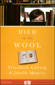 Died in the Wool  -              By: Elizabeth Ludwig, Janelle Mowery