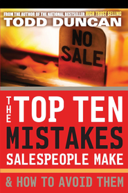 The Top Ten Mistakes Salespeople Make & How to Avoid Them - eBook  -     By: Todd Duncan