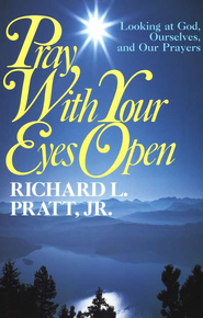 Pray with Your Eyes Open   -     By: Richard Pratt Jr.