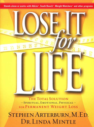 Lose It for Life: The Total Solution for Permanent Weight Loss  -     By: Stephen Arterburn, Dr. Linda Mintle