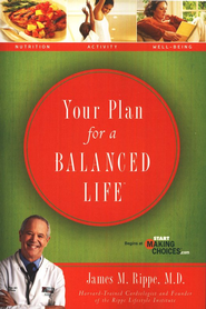 Your Plan for a Balanced Life  -     By: James M. Rippe
