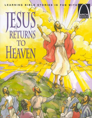 Jesus Returns to Heaven (revised) Easter Arch Books  -              By: Robert Baden