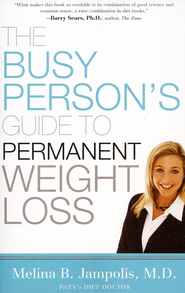 The Busy Person's Guide to Permanent Weight Loss  -     By: Melina Jampolis