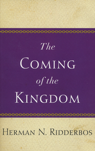 Coming of the Kingdom   -     By: Herman Ridderbos