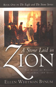 A Stone Laid in Zion, The Eagle and the Stone Series #1   -     By: Ellen Whitman Bynum