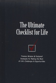 The Ultimate Checklist for Life: Timeless Wisdom & Foolproof Strategies for Making the Most of Life's Challenges & Opportunities - eBook  -     By: Thomas Nelson Gift Books Team