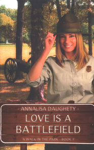 Love Is a Battlefield, Walk in the Park Series #1   -              By: Annalisa Daughety