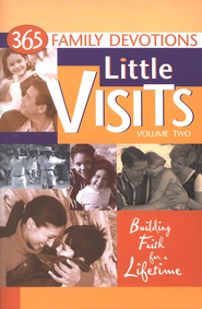 Little Visits, Volume Two: 365 Family Devotions   -