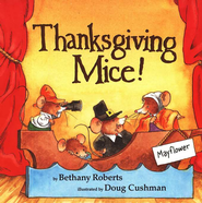Thanksgiving Mice! Softcover   -     By: Bethany Roberts