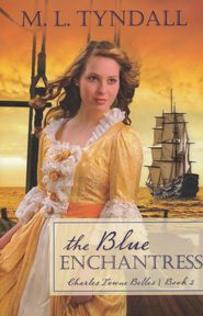 The Blue Enchantress, Charles Towne Belles Series # 2   -     By: MaryLu Tyndall