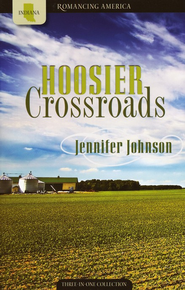 Hoosier Crossroads - Three in One Collection (Indiana)   -              By: Jennifer Johnson