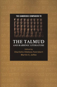 The Cambridge Companion to the Talmud and Rabbinic Literature  -     By: Charlotte E. Fonrobert, Martin S. Jaffee