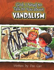 God, I Need to Talk to You about Vandalism   -     By: Dan Carr