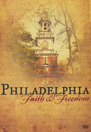 Philadelphia: Faith & Freedom, DVD   -     By: Peter A. Lillback, W. Wilson Goode