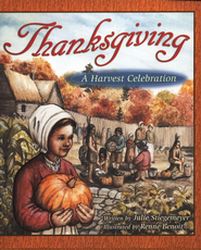 Thanksgiving: A Harvest Celebration, Hardcover   -              By: Julie Stiegemeyer