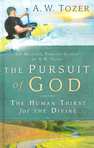 Pursuit Of God    -     By: A.W. Tozer