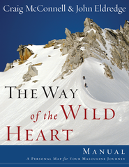 The Way of the Wild Heart Manual: A Personal Map for Your Masculine Journey - eBook  -     By: John Eldredge