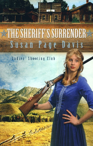 Sheriff's Surrender, Ladies Shooting Club Series #1   -              By: Susan Page Davis