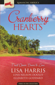 Cranberry Hearts (Massachusetts)   -              By: Elizabeth Goddard, Lena Nelson Dooley