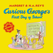 Curious George's First Day of School  -     By: H.A. Rey