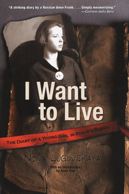 I Want to Live: The Diary of a Young Girl in Stalin's Russia  -     By: Nina Lugovskaya