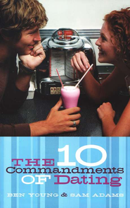 The 10 Commandments of Dating   -     By: Ben Young, Dr. Samuel Adams