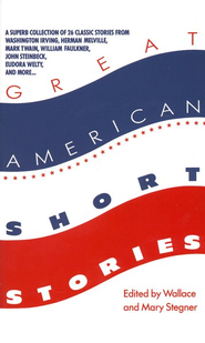 Great American Short Stories   -              By: Wallace Stegner, Mary Stegner