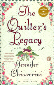 The Quilter's Legacy, An Elm Creek Quilts Novel   -     By: Jennifer Chiaverini