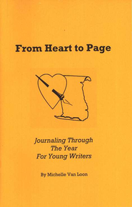 From Heart to Page: Journaling Through the Year for Young Writers  -     By: Michelle Van Loon