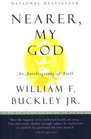 Nearer, My God: An Autobiography of Faith   -     By: William F. Buckley Jr.