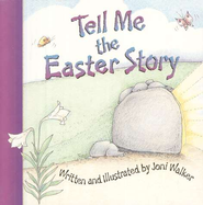 Tell Me the Easter Story, Board Book   -     By: Joni Walker